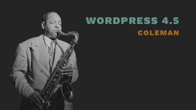 "WordPress Update 4.5 ""Coleman"""
